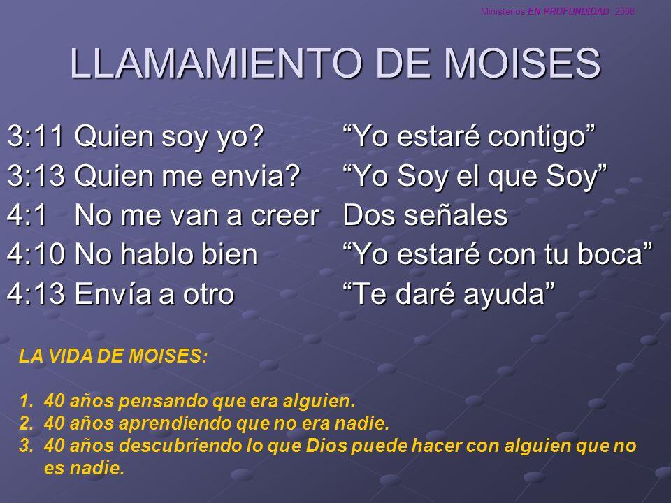 LLAMAMIENTO DE MOISES 3:11 Quien soy yo Yo estaré contigo