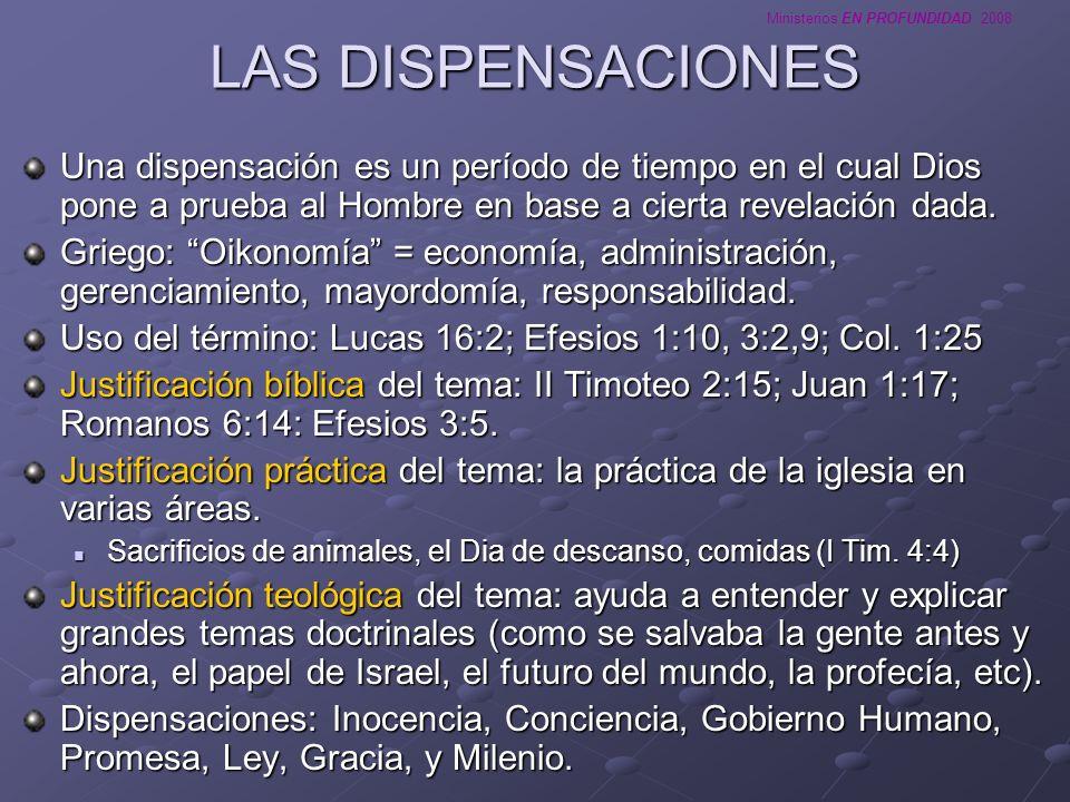 LAS DISPENSACIONES Una dispensación es un período de tiempo en el cual Dios pone a prueba al Hombre en base a cierta revelación dada.