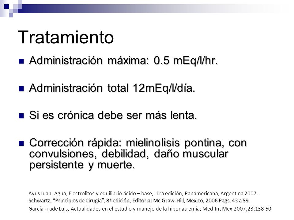 Tratamiento Administración máxima: 0.5 mEq/l/hr.