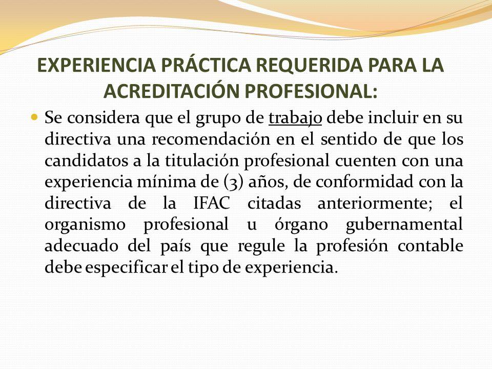 EXPERIENCIA PRÁCTICA REQUERIDA PARA LA ACREDITACIÓN PROFESIONAL: