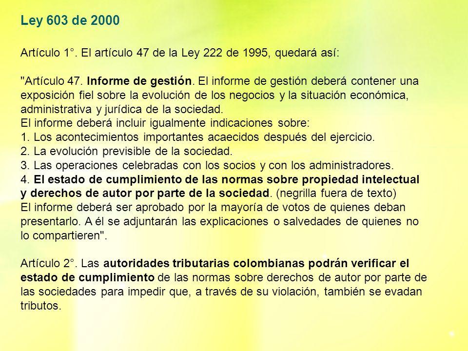 Ley 603 de 2000 Artículo 1°. El artículo 47 de la Ley 222 de 1995, quedará así: