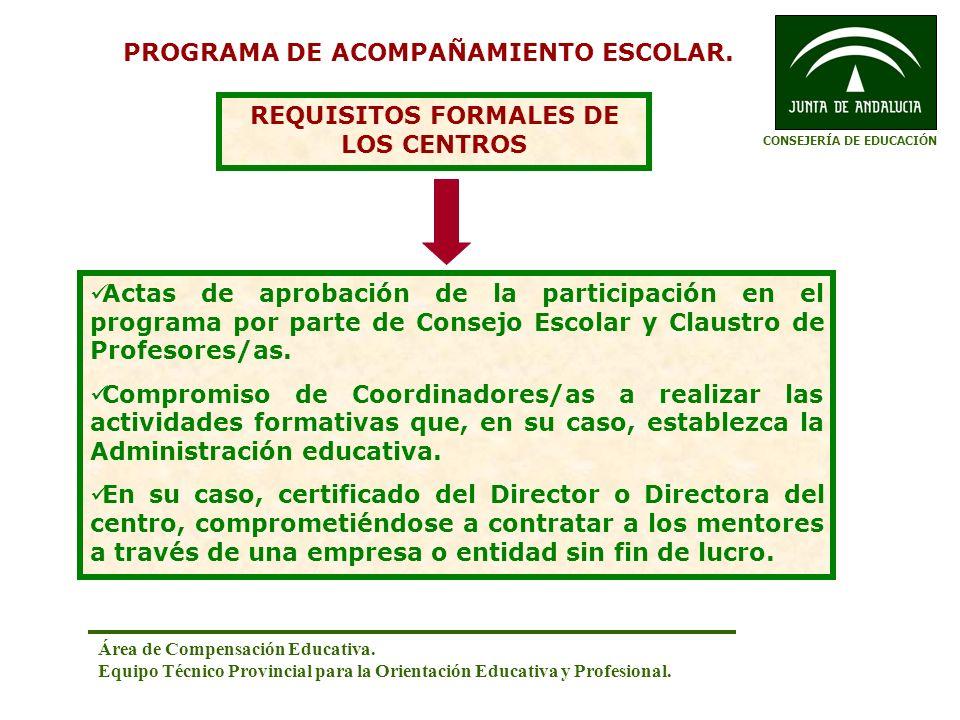 PROGRAMA DE ACOMPAÑAMIENTO ESCOLAR. REQUISITOS FORMALES DE LOS CENTROS