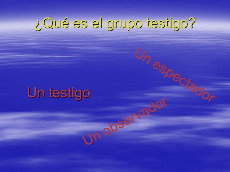 ¿Qué es el grupo testigo