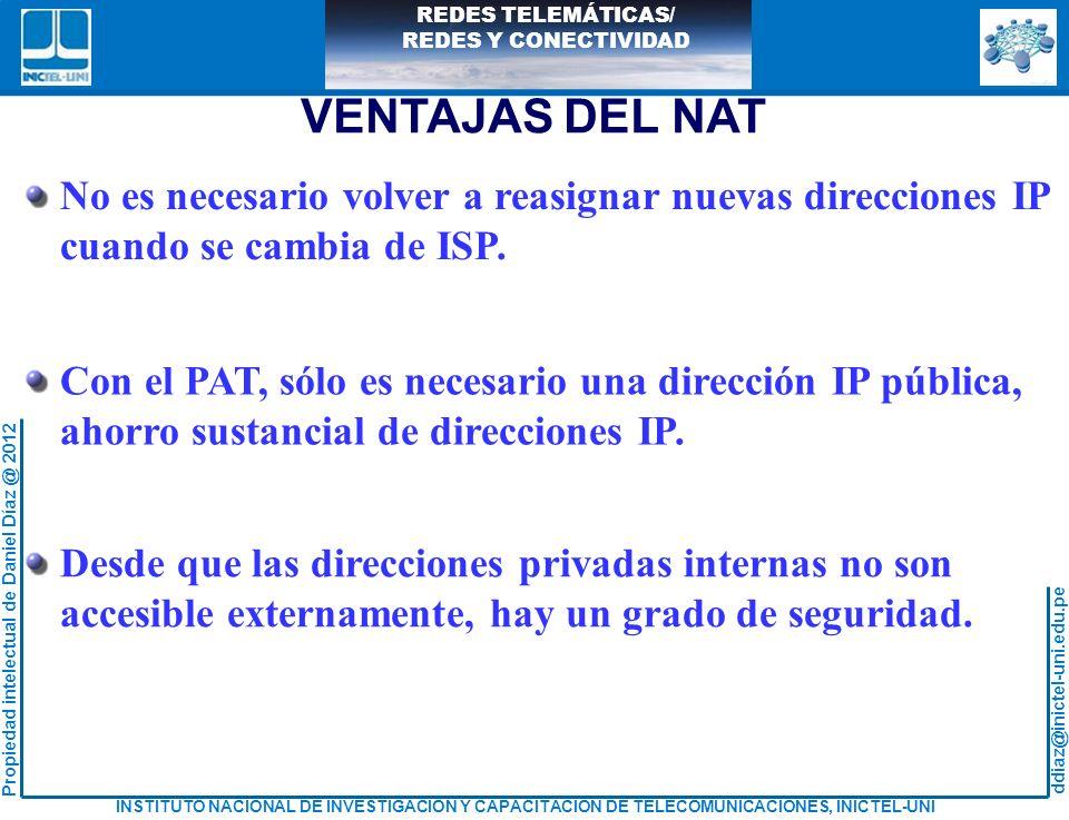 VENTAJAS DEL NAT No es necesario volver a reasignar nuevas direcciones IP. cuando se cambia de ISP.