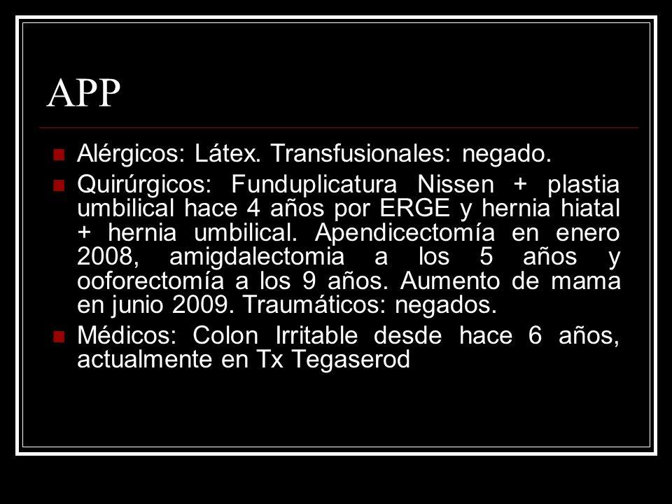 APP Alérgicos: Látex. Transfusionales: negado.