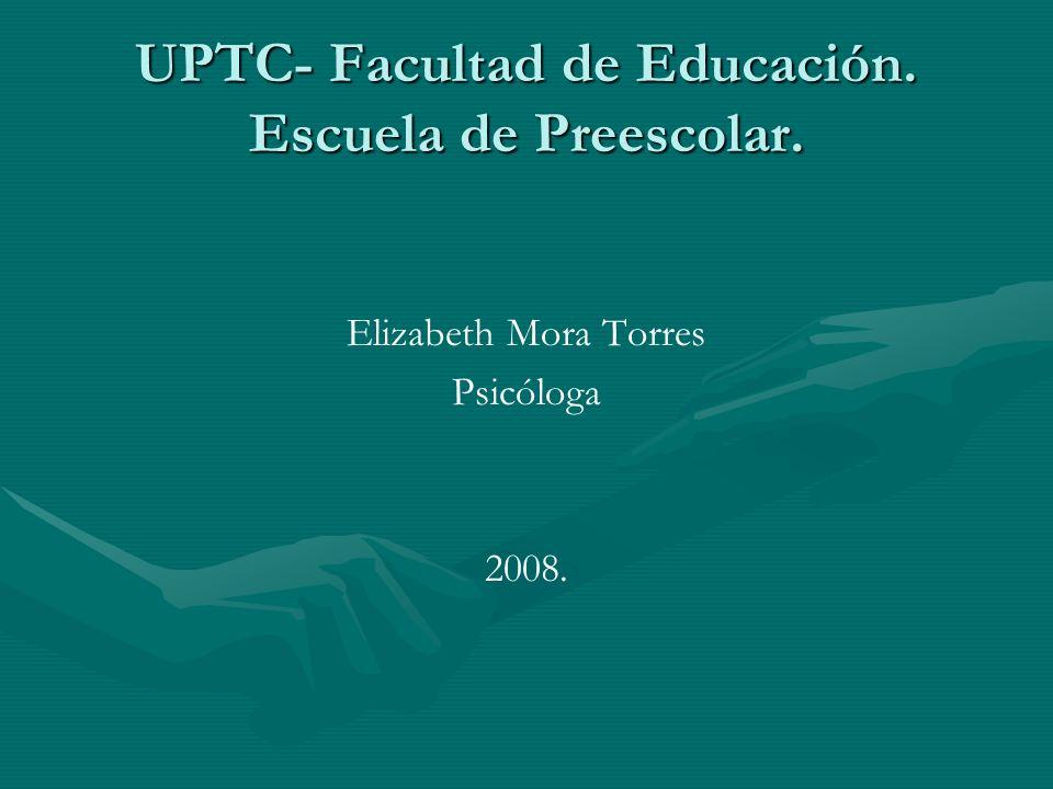 UPTC- Facultad de Educación. Escuela de Preescolar.