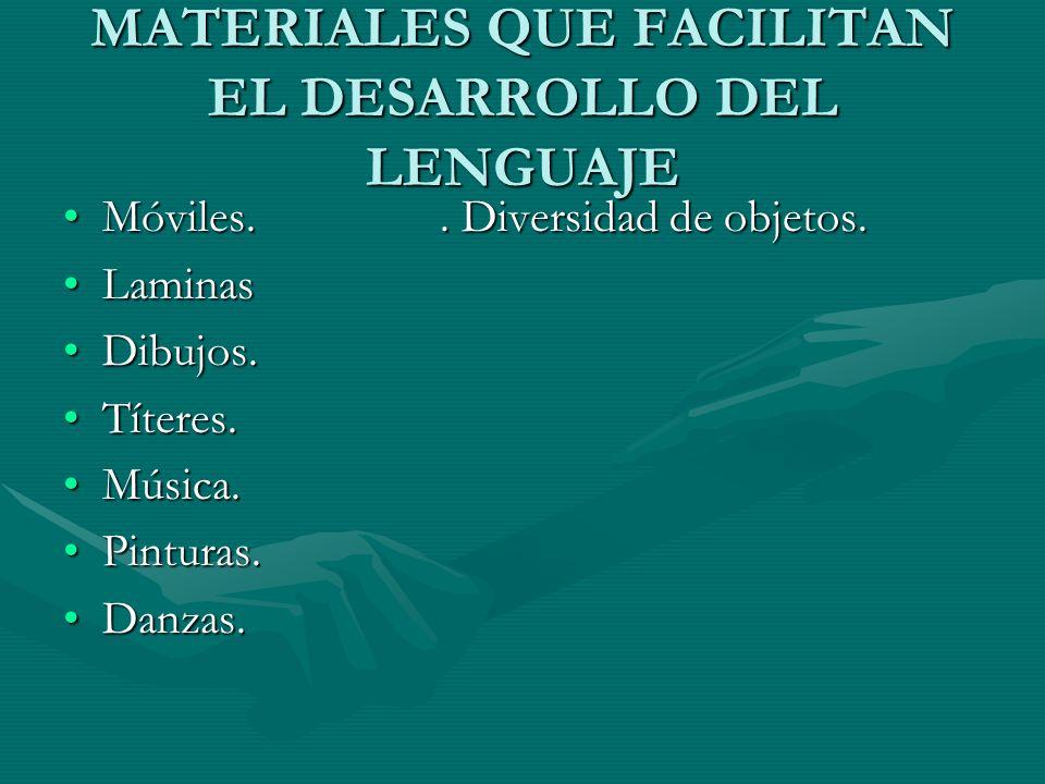 MATERIALES QUE FACILITAN EL DESARROLLO DEL LENGUAJE