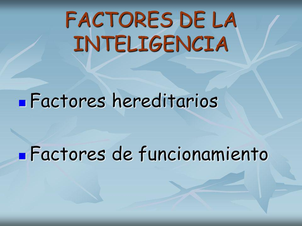 FACTORES DE LA INTELIGENCIA
