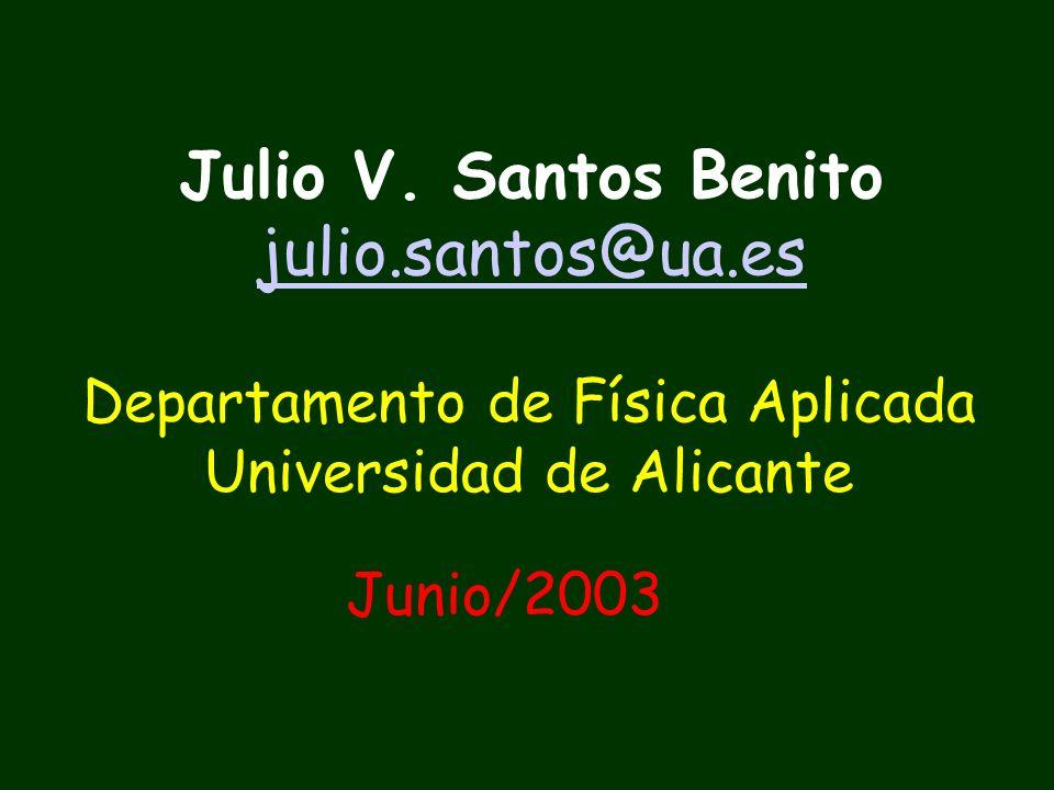 Julio V. Santos Benito julio.santos@ua.es