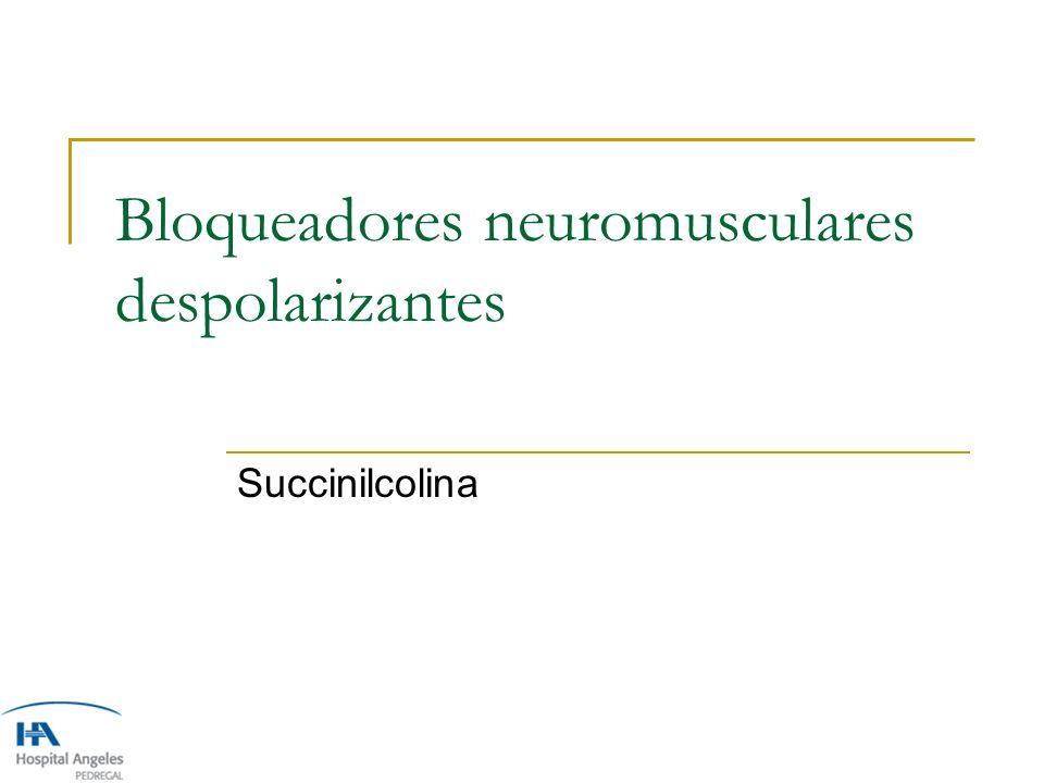 Bloqueadores neuromusculares despolarizantes
