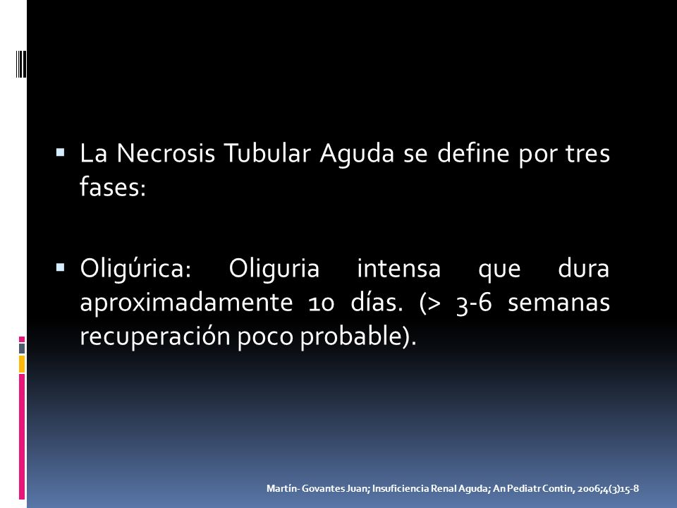 La Necrosis Tubular Aguda se define por tres fases: