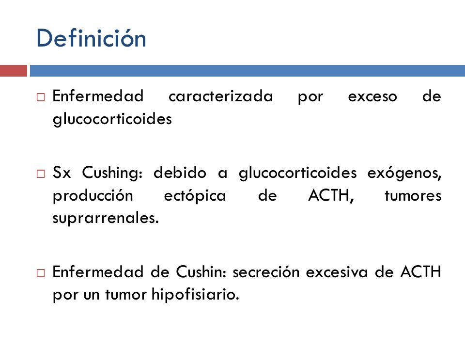 Definición Enfermedad caracterizada por exceso de glucocorticoides
