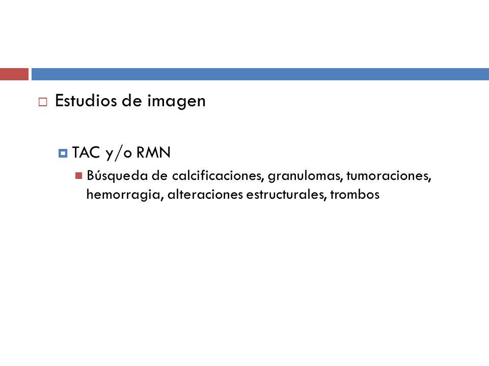 Estudios de imagen TAC y/o RMN