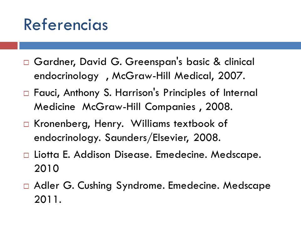 Referencias Gardner, David G. Greenspan s basic & clinical endocrinology , McGraw-Hill Medical, 2007.