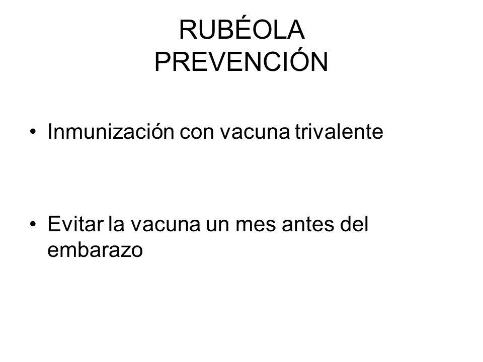 RUBÉOLA PREVENCIÓN Inmunización con vacuna trivalente