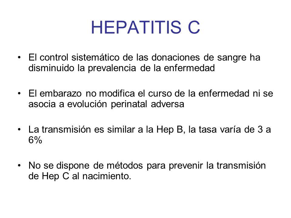 HEPATITIS C El control sistemático de las donaciones de sangre ha disminuido la prevalencia de la enfermedad.