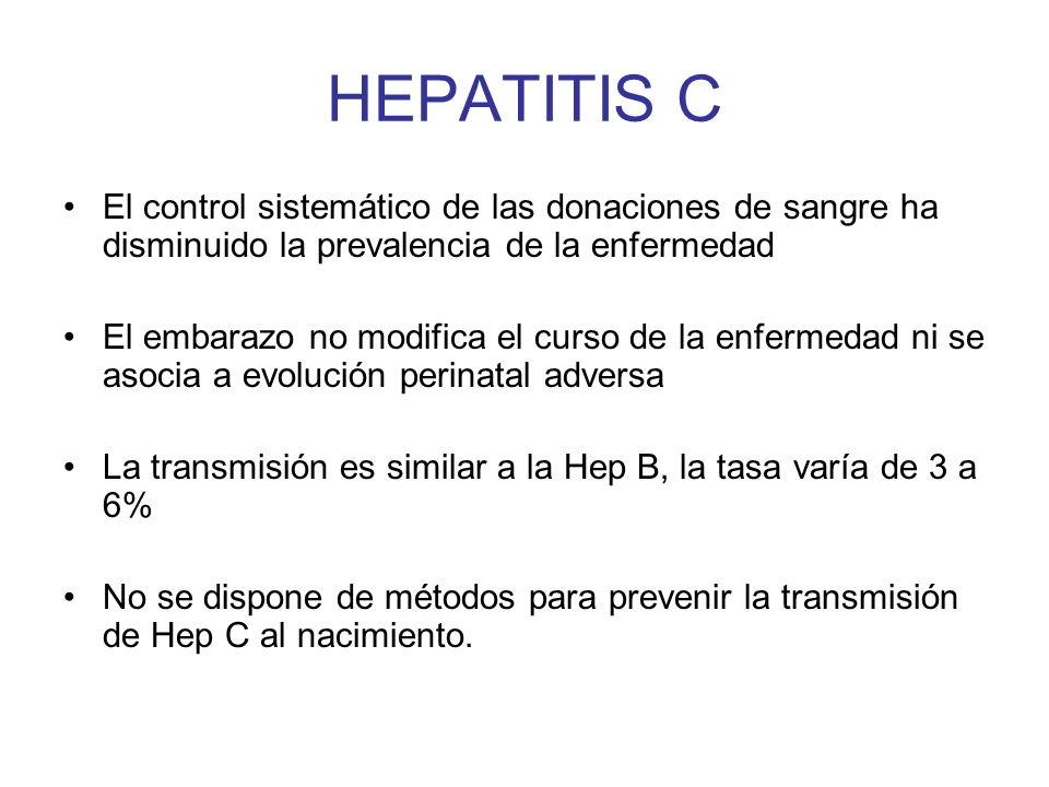 HEPATITIS CEl control sistemático de las donaciones de sangre ha disminuido la prevalencia de la enfermedad.