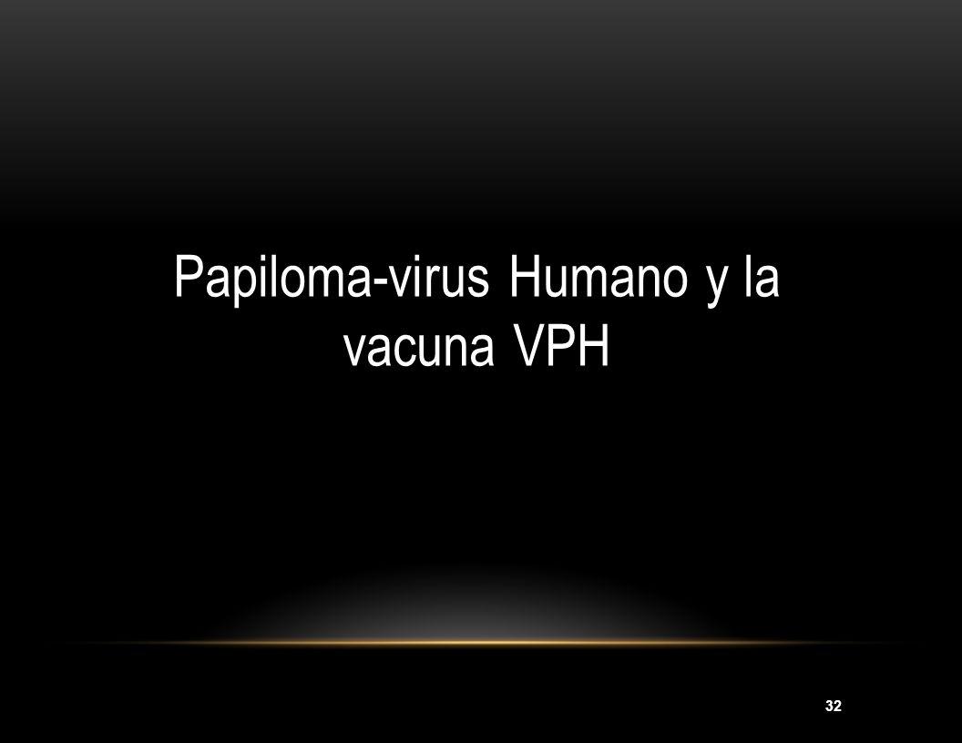 Papiloma-virus Humano y la vacuna VPH