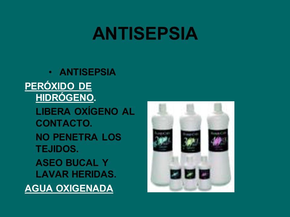 ANTISEPSIA ANTISEPSIA PERÓXIDO DE HIDRÓGENO.