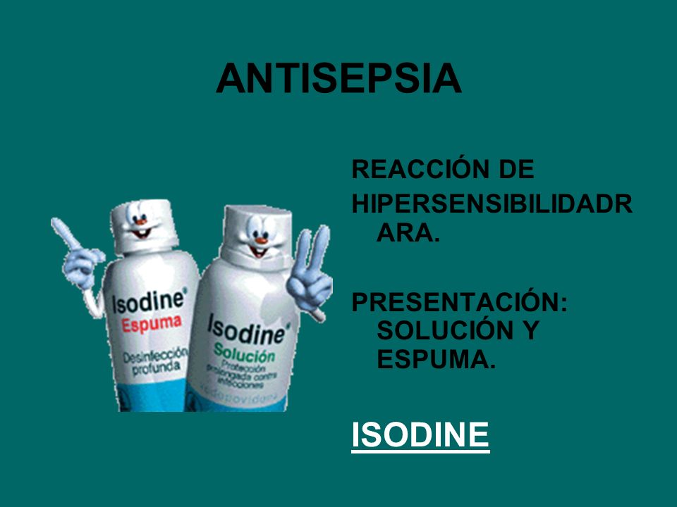 ANTISEPSIA ISODINE REACCIÓN DE HIPERSENSIBILIDADR ARA.