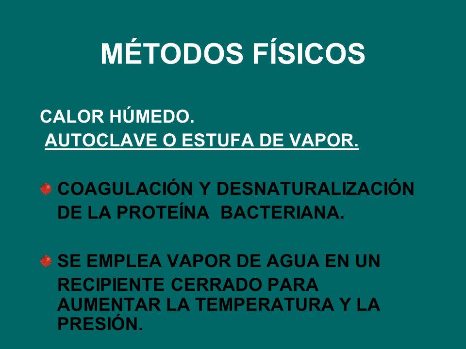 MÉTODOS FÍSICOS CALOR HÚMEDO. AUTOCLAVE O ESTUFA DE VAPOR.