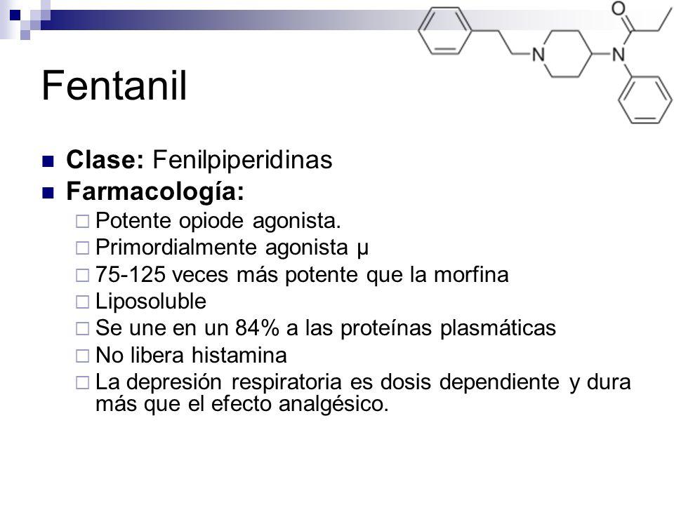 Fentanil Clase: Fenilpiperidinas Farmacología: