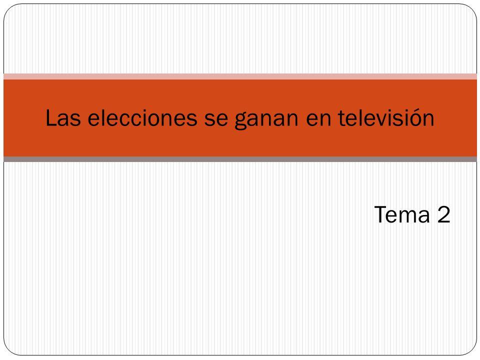 Las elecciones se ganan en televisión