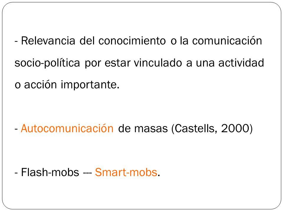 - Relevancia del conocimiento o la comunicación