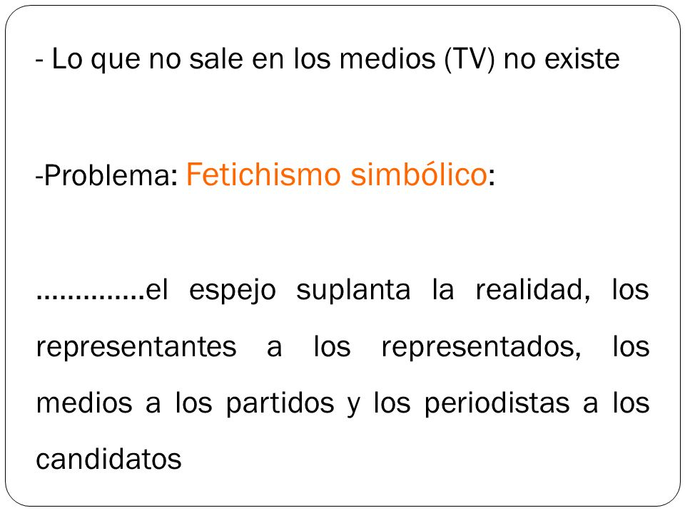 - Lo que no sale en los medios (TV) no existe