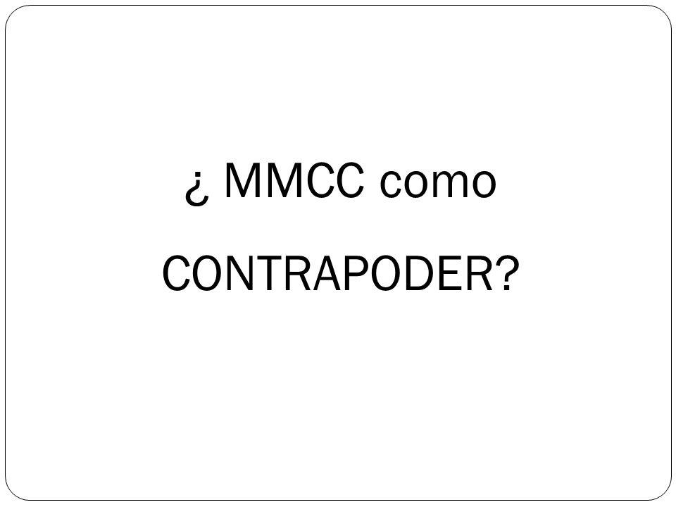 ¿ MMCC como CONTRAPODER