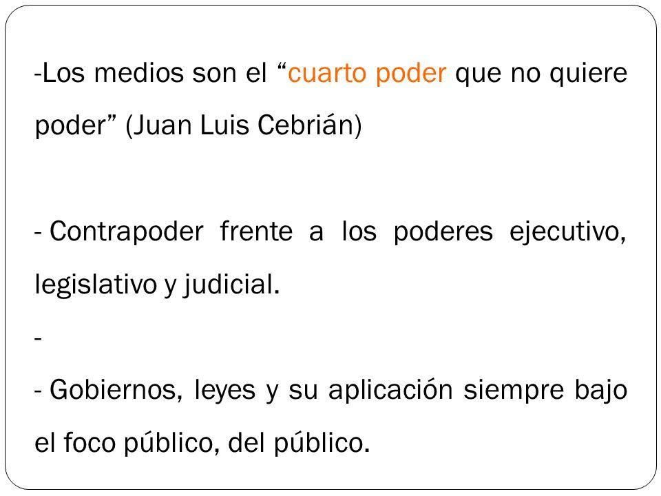 Los medios son el cuarto poder que no quiere poder (Juan Luis Cebrián)
