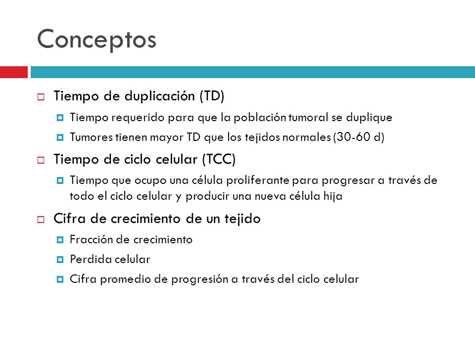 Conceptos Tiempo de duplicación (TD) Tiempo de ciclo celular (TCC)