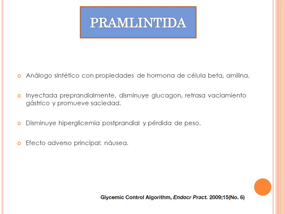 PRAMLINTIDA Análogo sintético con propiedades de hormona de célula beta, amilina.