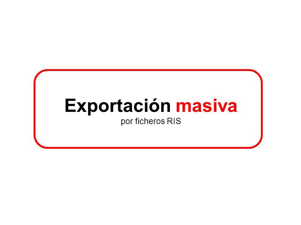 Exportación masiva por ficheros RIS