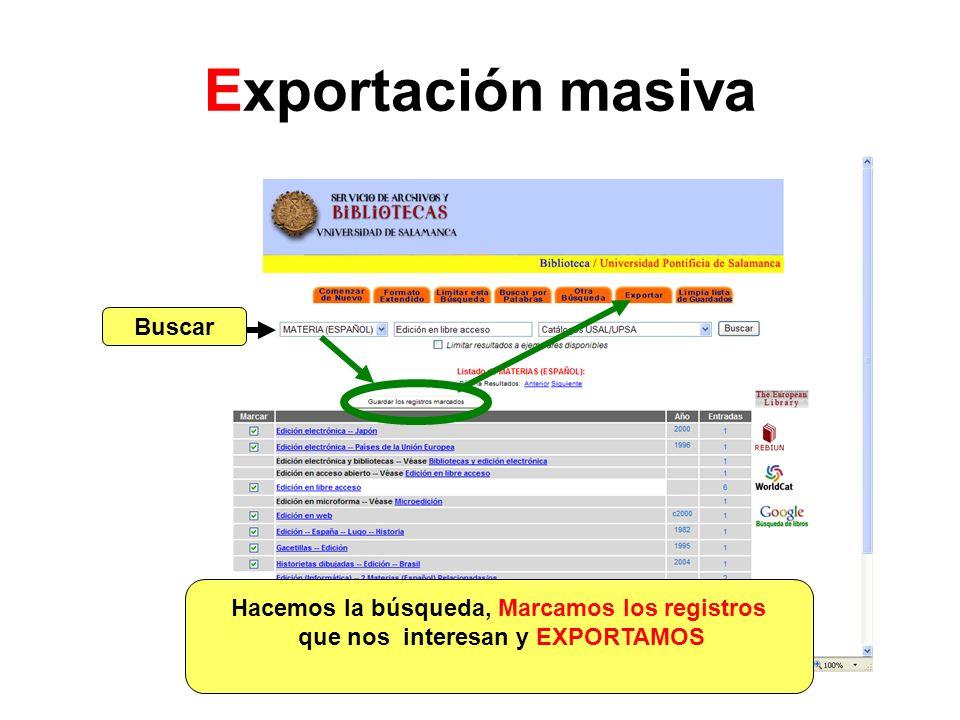 Exportación masiva Buscar Hacemos la búsqueda, Marcamos los registros