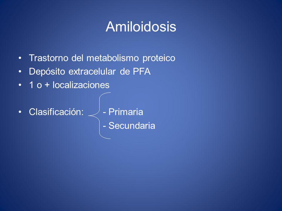 Amiloidosis Trastorno del metabolismo proteico