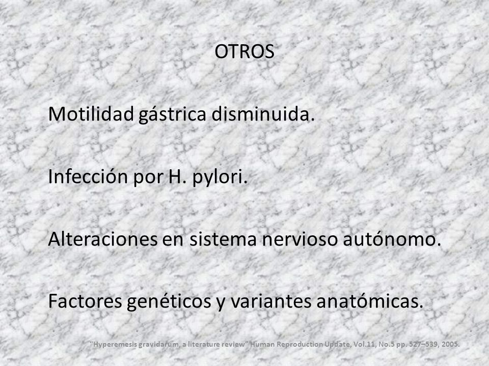 OTROS Motilidad gástrica disminuida. Infección por H. pylori