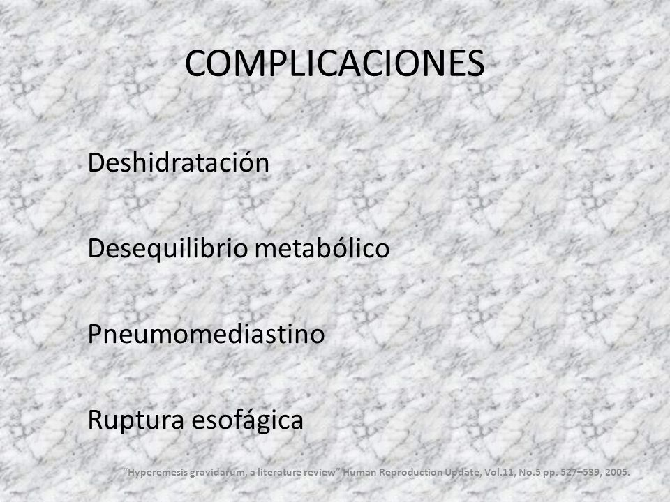 COMPLICACIONES Deshidratación Desequilibrio metabólico Pneumomediastino Ruptura esofágica
