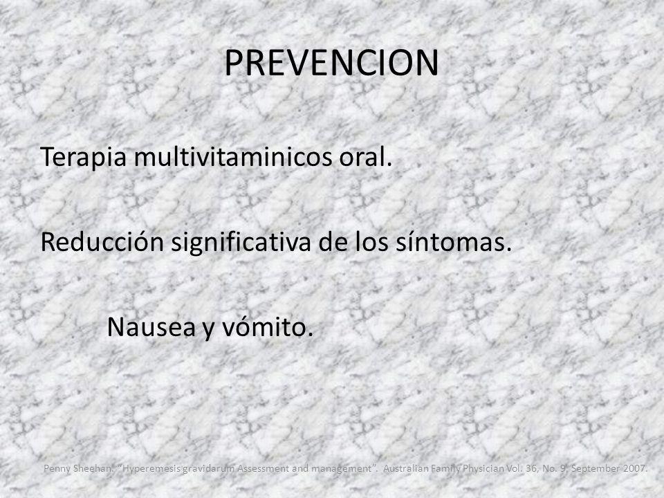 PREVENCION Terapia multivitaminicos oral. Reducción significativa de los síntomas. Nausea y vómito.