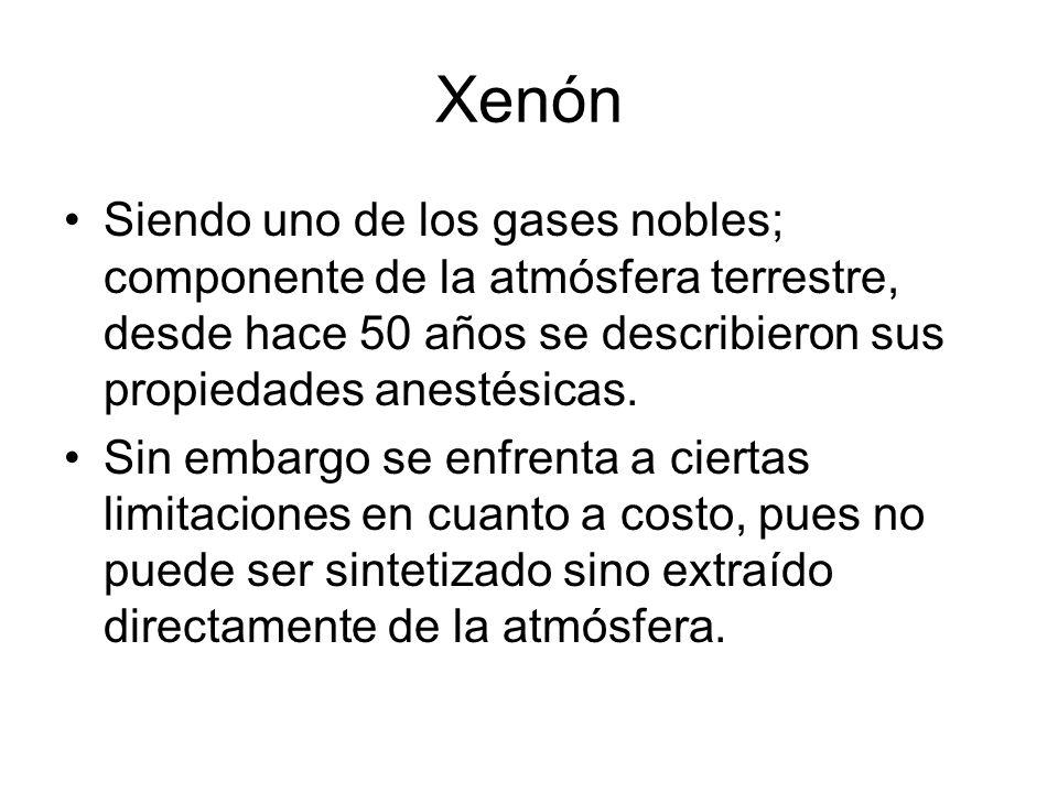 Xenón Siendo uno de los gases nobles; componente de la atmósfera terrestre, desde hace 50 años se describieron sus propiedades anestésicas.