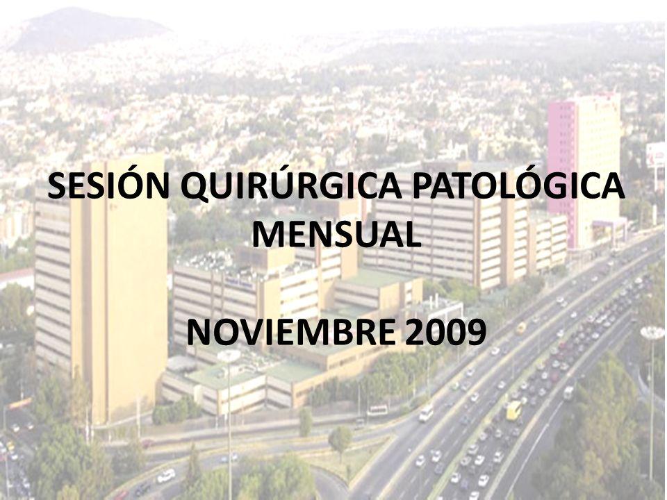 SESIÓN QUIRÚRGICA PATOLÓGICA MENSUAL NOVIEMBRE 2009