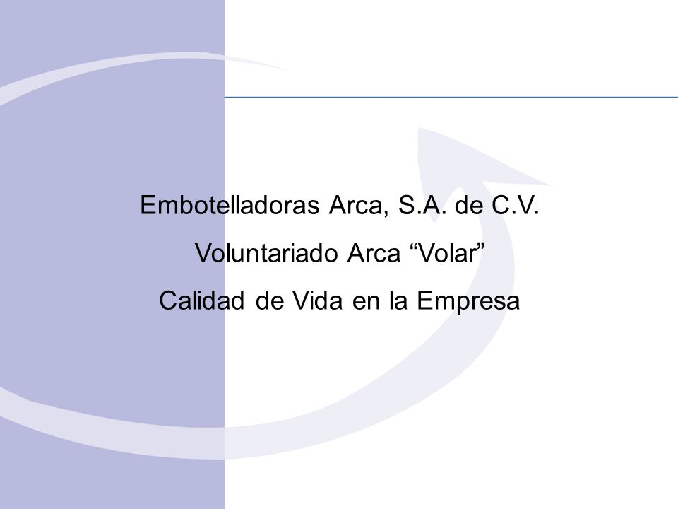 Embotelladoras Arca, S.A. de C.V. Voluntariado Arca Volar