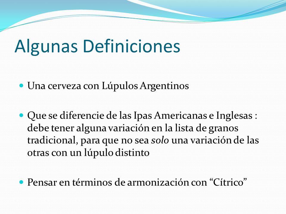 Algunas Definiciones Una cerveza con Lúpulos Argentinos
