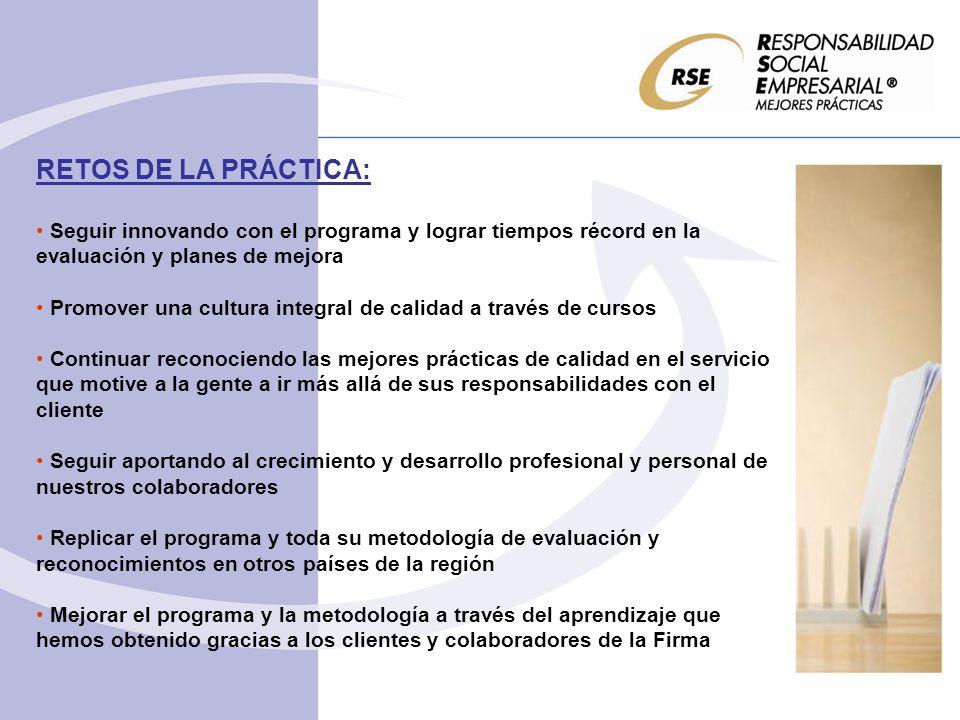 RETOS DE LA PRÁCTICA:Seguir innovando con el programa y lograr tiempos récord en la evaluación y planes de mejora.