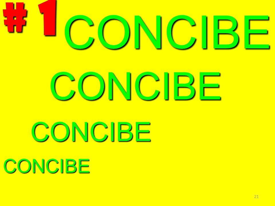 # 1 CONCIBE CONCIBE CONCIBE CONCIBE