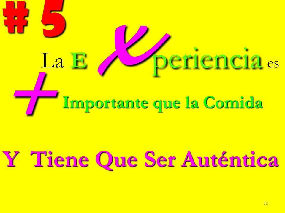 + # 5 La Ex periencia es Y Tiene Que Ser Auténtica