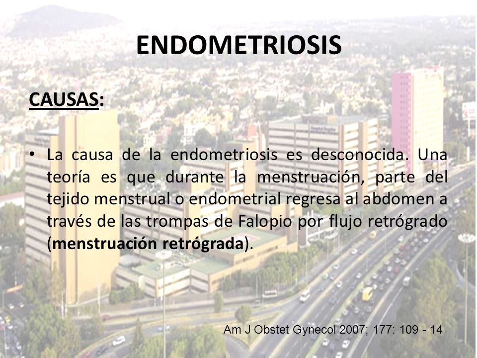 ENDOMETRIOSIS CAUSAS: