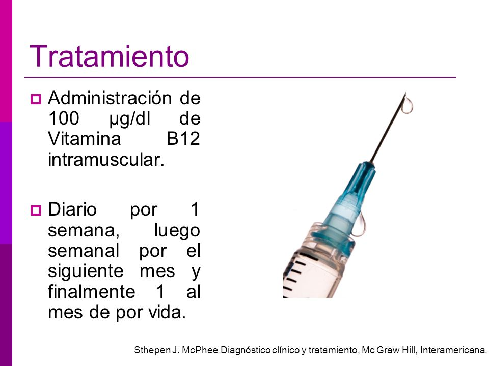 Tratamiento Administración de 100 μg/dl de Vitamina B12 intramuscular.