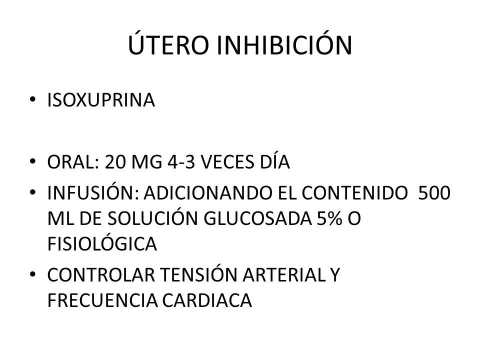 ÚTERO INHIBICIÓN ISOXUPRINA ORAL: 20 MG 4-3 VECES DÍA