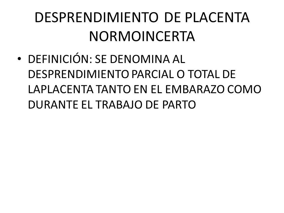 DESPRENDIMIENTO DE PLACENTA NORMOINCERTA